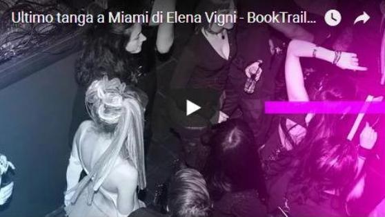 Booktrailer Ultimo Tanga a Miami Elena Vigni